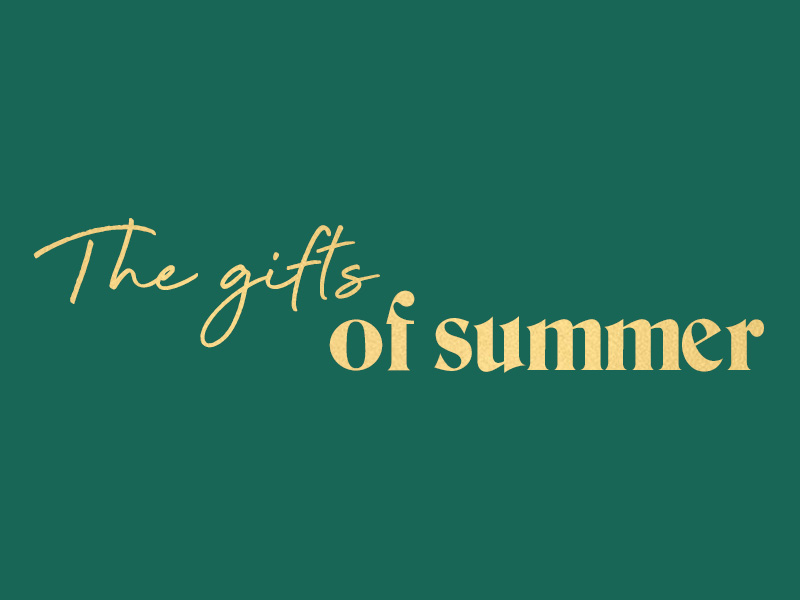 The Gifts of Summer