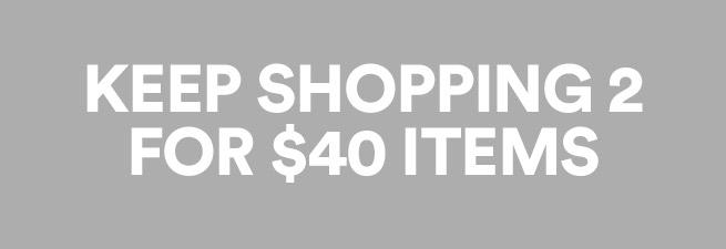 Click to shop for 2 for 40 items