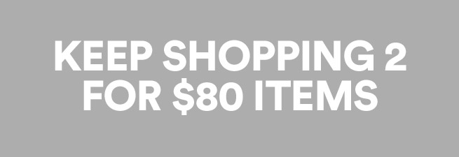 Click to shop for 2 for 80 items